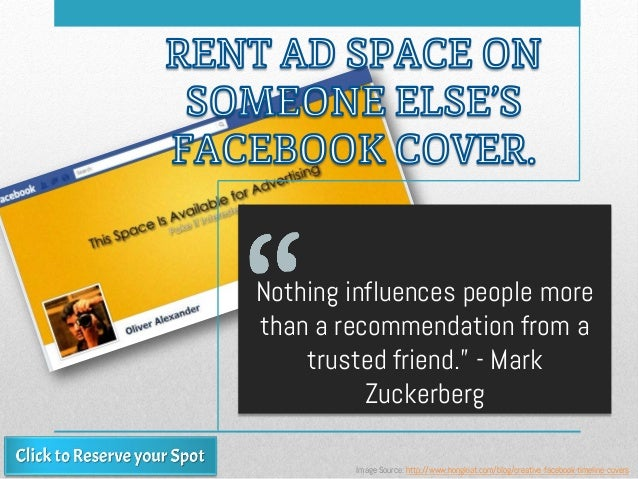 "Nothing influences people more than a recommendation from a trusted friend."" - Mark Zuckerberg Image Source: http://www.ho..."