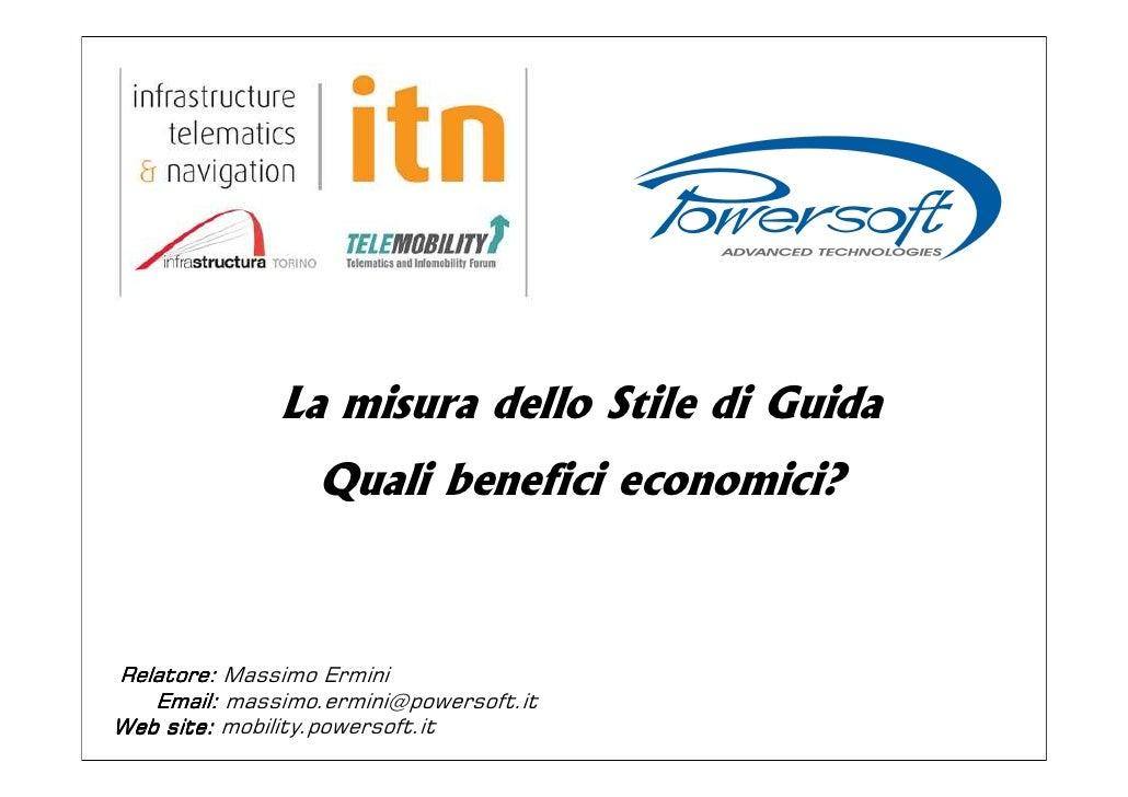 La misura dello Stile di Guida                  Quali benefici economici?    Relatore: Massimo Ermini    Email: massimo.er...
