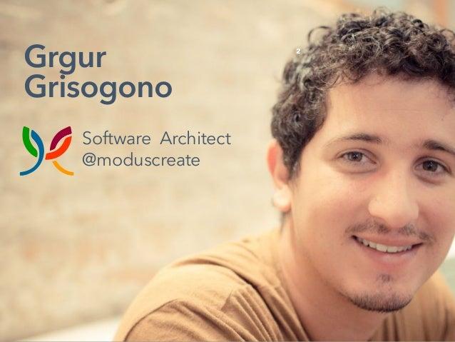 Grgur Grisogono 2 Software Architect @moduscreate