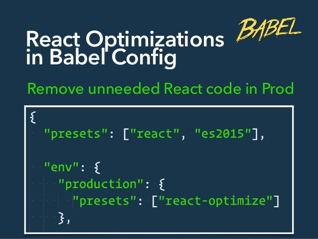 React Optimizations in Babel Config Remove unneeded React code in Prod