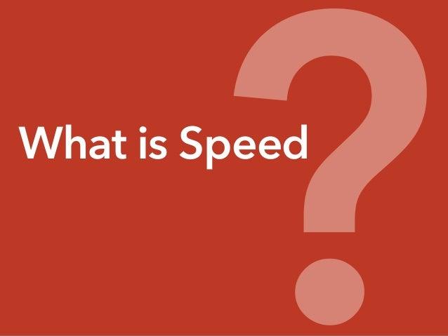 What is Speed ?