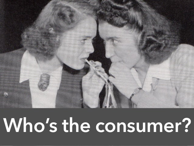 Who's the consumer?