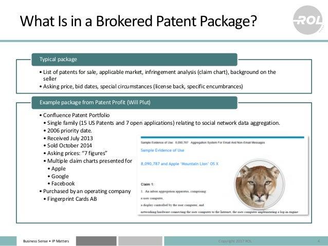 BusinessSense• IPMatters WhatIsinaBrokeredPatentPackage? • Listofpatentsforsale,applicablemarket,infringem...