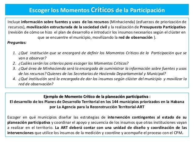 Escoger los Momentos Críticos de la Participación Incluye información sobre fuentes y usos de los recursos (Minhacienda) (...