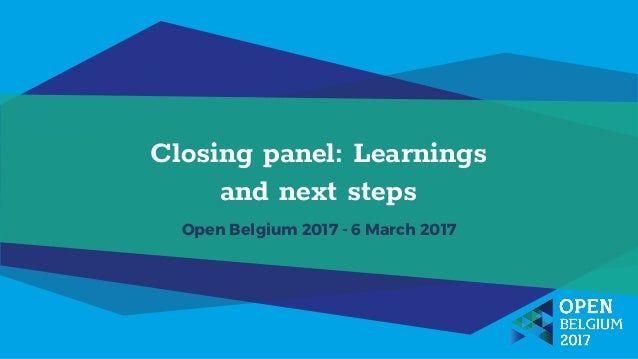 Closing panel: Learnings and next steps Open Belgium 2017 - 6 March 2017