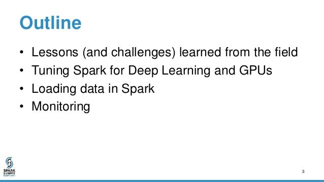 Tuning and Monitoring Deep Learning on Apache Spark Slide 3
