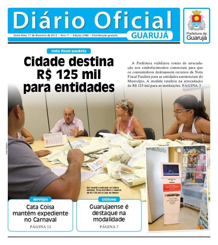 Diário Oficial                Sexta-feira, 17 de fevereiro de 2012 • Ano 11 • Edição: 2466 • Distribuição gratuita        ...