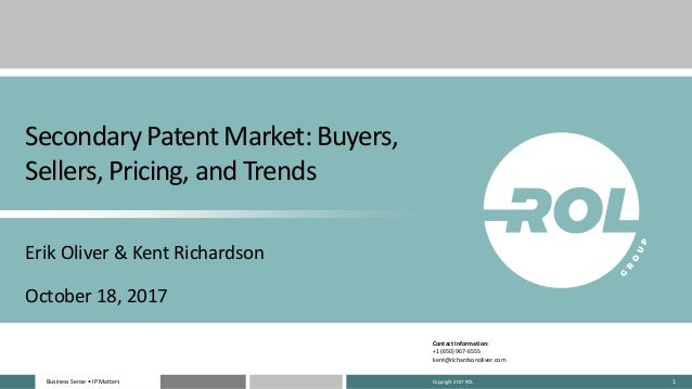 Business Sense • IP MattersBusiness Sense • IP Matters 1 Secondary Patent Market: Buyers, Sellers, Pricing, and Trends Eri...