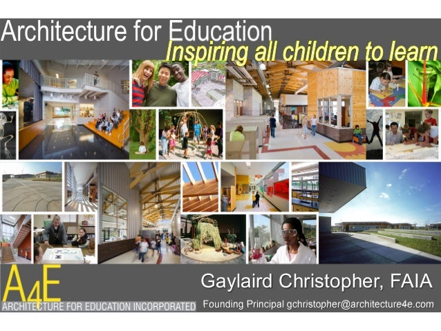 Beau Architecture For Education Founding Principal  Gchristopher@architecture4e.com Gaylaird Christopher, ...