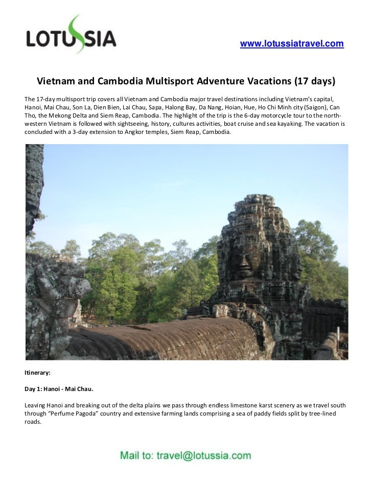 www.lotussiatravel.com    Vietnam and Cambodia Multisport Adventure Vacations (17 days)The 17-day multisport trip covers a...