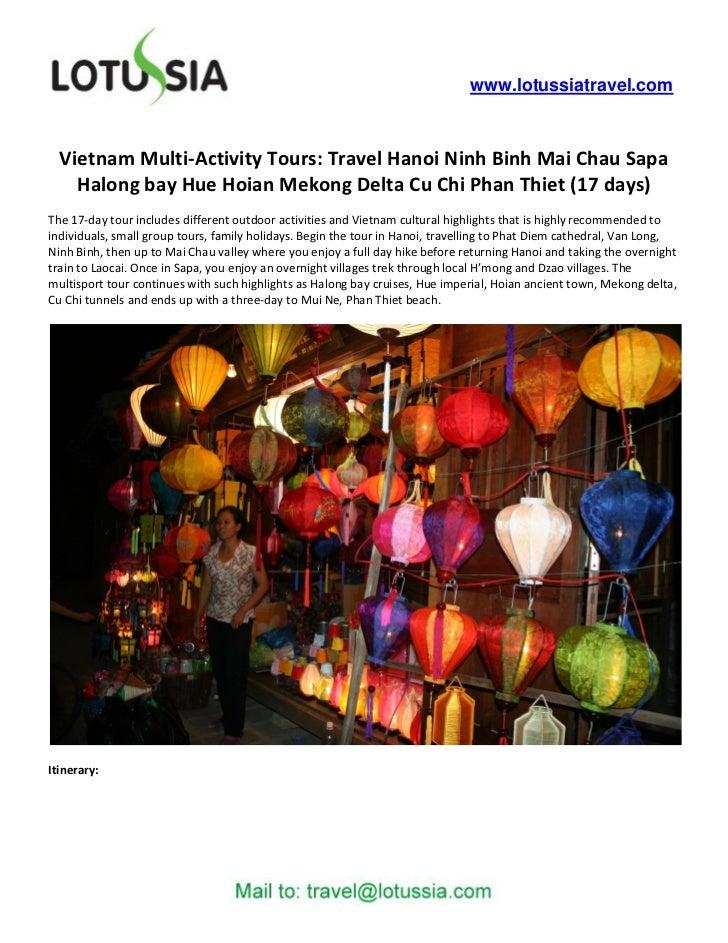 www.lotussiatravel.com  Vietnam Multi-Activity Tours: Travel Hanoi Ninh Binh Mai Chau Sapa    Halong bay Hue Hoian Mekong ...