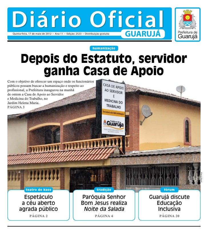 Diário Oficial   Quinta-feira, 17 de maio de 2012 • Ano 11 • Edição: 2523 • Distribuição gratuita                         ...