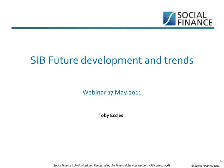 SIB Future development and trends                           Webinar 17 May 2011                                       Toby...