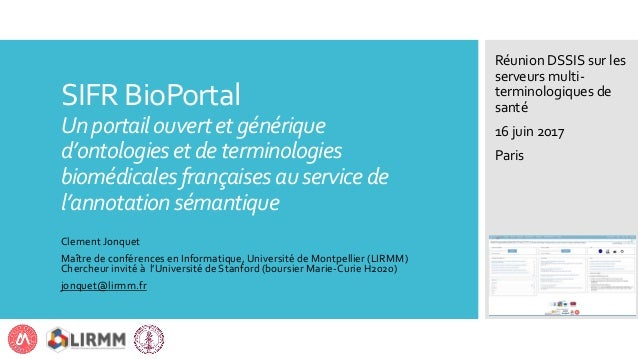 SIFR BioPortal Unportailouvertetgénérique d'ontologiesetdeterminologies biomédicalesfrançaisesauservicede l'annotationséma...