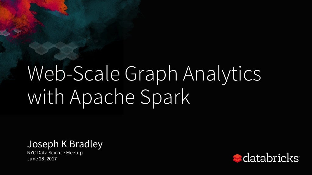 Web-Scale Graph Analytics with Apache® Spark™