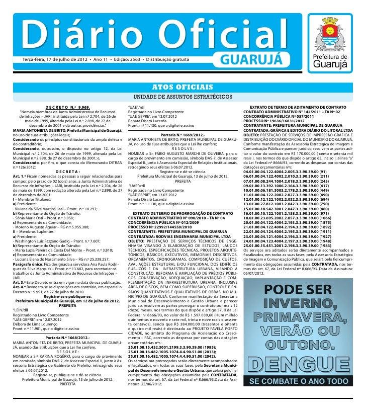 Diário Oficial     Terça-feira, 17 de julho de 2012 • Ano 11 • Edição: 2563 • Distribuição gratuita                       ...