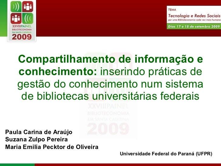 Compartilhamento de informação e conhecimento:  inserindo práticas de gestão do conhecimento num sistema de bibliotecas un...