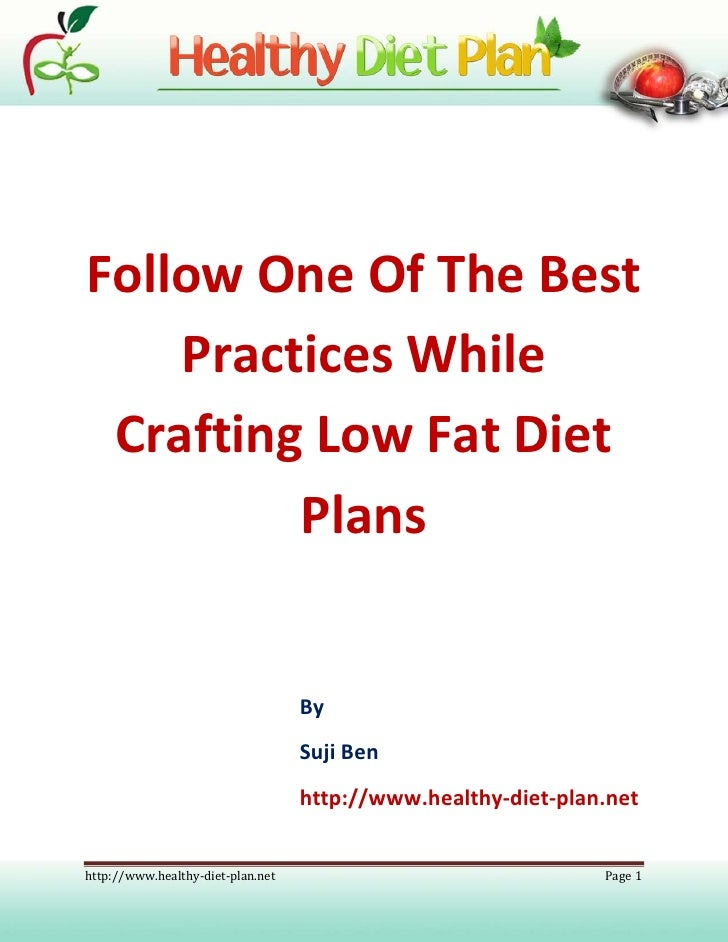 Follow One Of The Best     Practices While  Crafting Low Fat Diet          Plans                                      By  ...