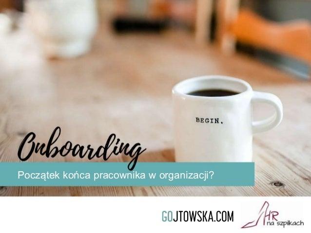 Początek końca pracownika w organizacji?