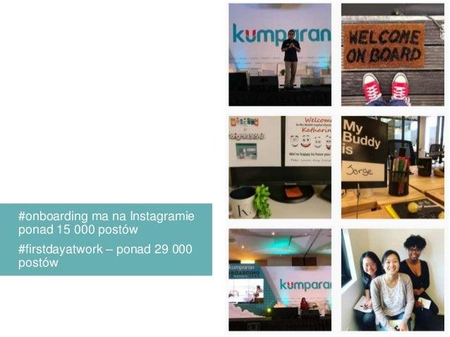 #onboarding ma na Instagramie ponad 15 000 postów #firstdayatwork – ponad 29 000 postów