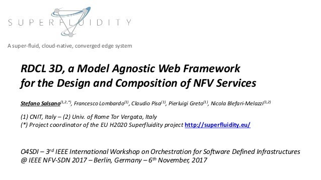 RDCL 3D, a Model Agnostic Web Framework for the Design and Composition of NFV Services Stefano Salsano(1,2,*), Francesco L...