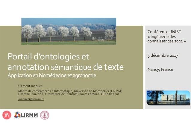 Portaild'ontologieset annotationsémantique detexte Applicationenbiomédecineetagronomie ClementJonquet Maîtrede...