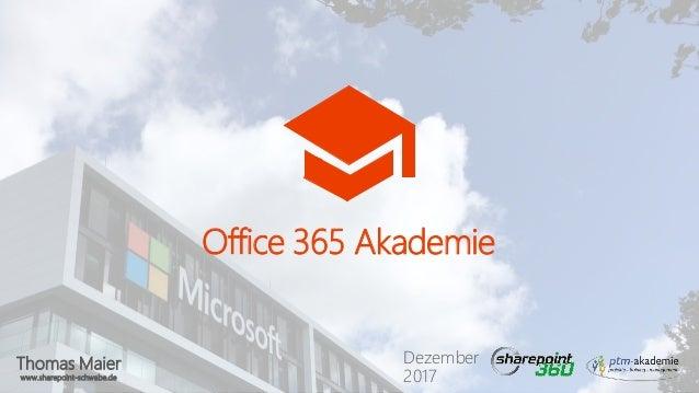 Thomas Maier www.sharepoint-schwabe.de Office 365 Akademie Dezember 2017