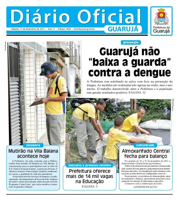 Diário Oficial                 Sábado, 17 de dezembro de 2011 • Ano 11 • Edição: 2424 • Distribuição gratuita             ...
