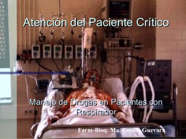 Atención del Paciente CríticoAtención del Paciente CríticoManejo de Drogas en Pacientes conManejo de Drogas en Pacientes c...