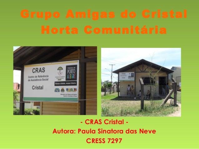 Grupo Amigas do Cristal Horta Comunitária - CRAS Cristal - Autora: Paula Sinatora das Neve CRESS 7297