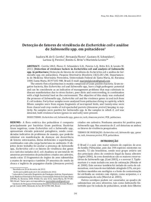 Pesq. Vet. Bras. 33(2):241-246, fevereiro 2013 241 RESUMO.- A flora entérica dos psitacídeos é composta principalmente por...