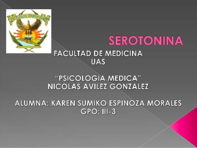 La serotonina (5-hidroxitriptamina o 5-HT) Es una monoamina neurotransmisora.  Es sintetizada  SNC NEURONAS SEROTONINERGIC...