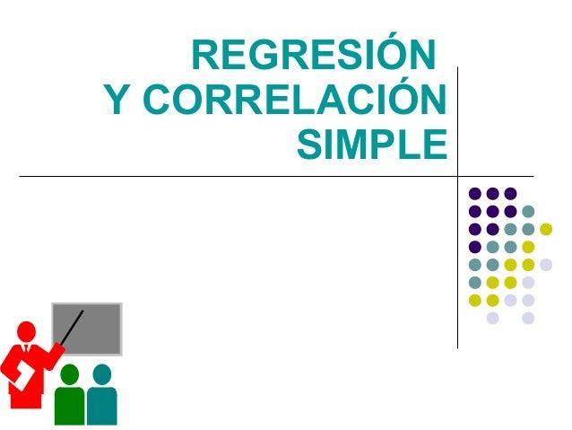 REGRESIÓN Y CORRELACIÓN SIMPLE