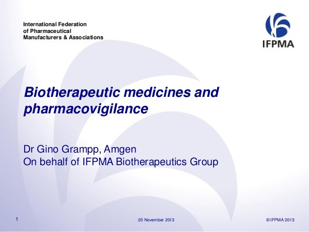 International Federation of Pharmaceutical Manufacturers & Associations  Biotherapeutic medicines and pharmacovigilance Dr...