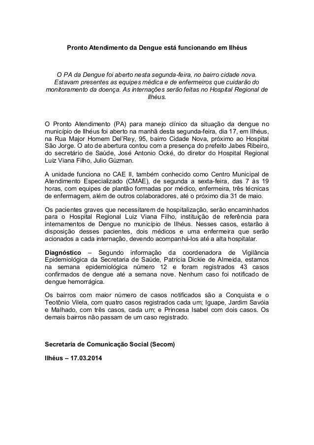 Pronto Atendimento da Dengue está funcionando em Ilhéus O PA da Dengue foi aberto nesta segunda-feira, no bairro cidade no...