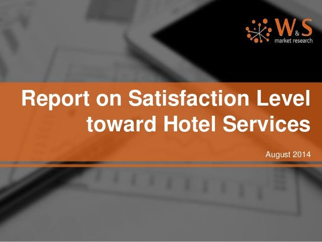 Report on Satisfaction Level toward Hotel Services  August2014