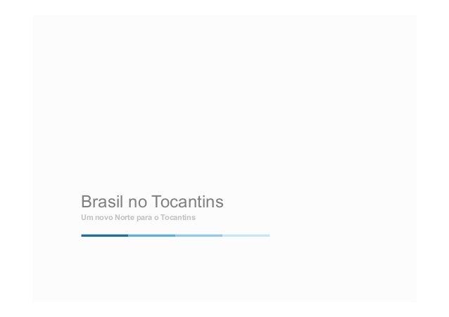 Brasil no Tocantins  Um novo Norte para o Tocantins