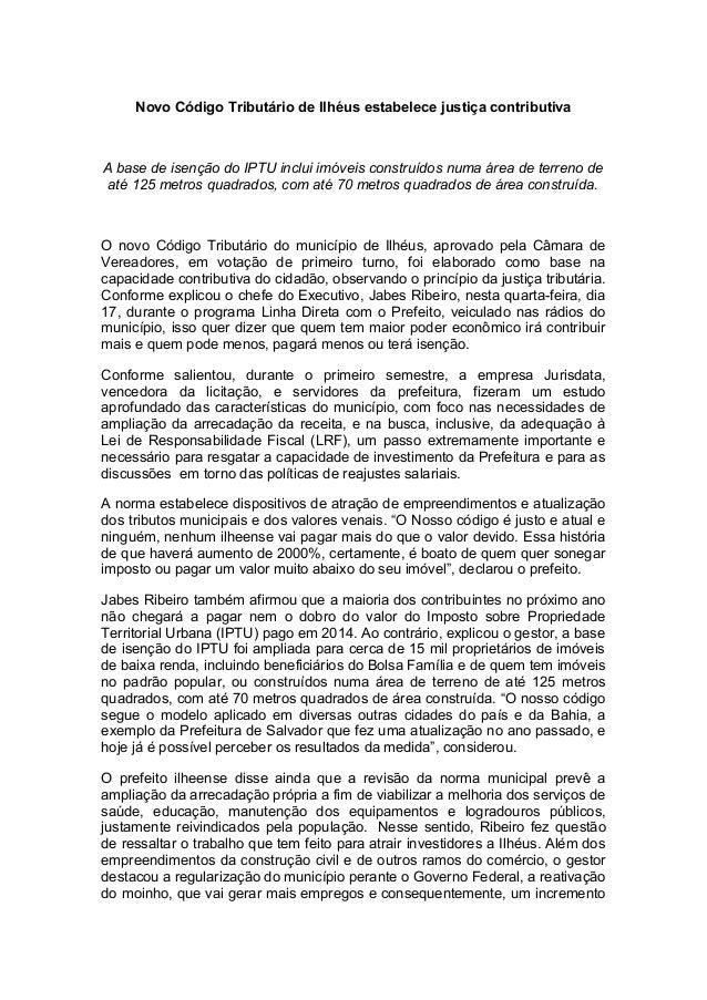 Novo Código Tributário de Ilhéus estabelece justiça contributiva A base de isenção do IPTU inclui imóveis construídos numa...
