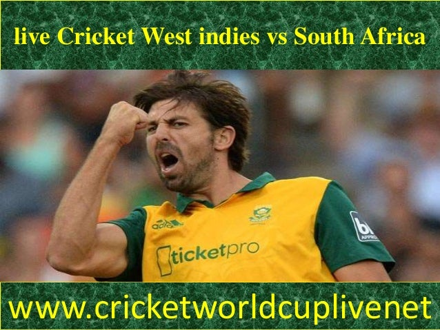 live Cricket West indies vs South Africa www.cricketworldcuplivenet