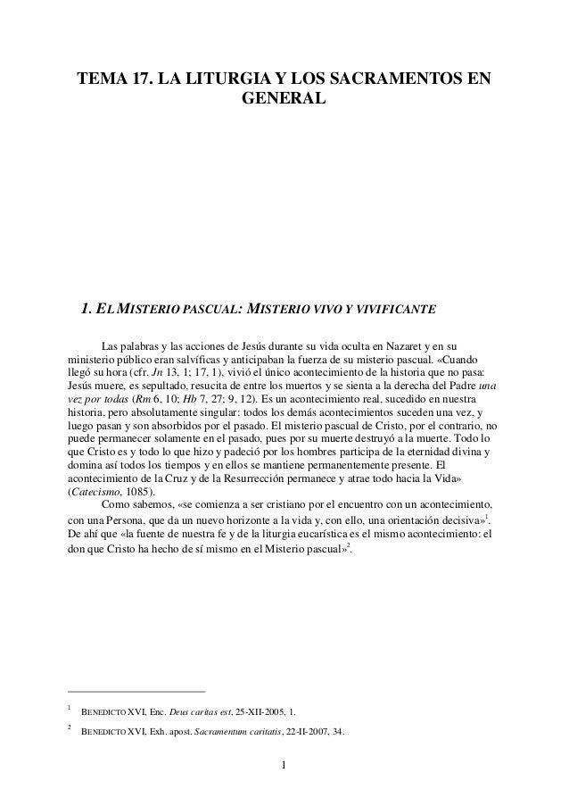 1 TEMA 17. LA LITURGIA Y LOS SACRAMENTOS EN GENERAL 1. EL MISTERIO PASCUAL: MISTERIO VIVO Y VIVIFICANTE Las palabras y las...