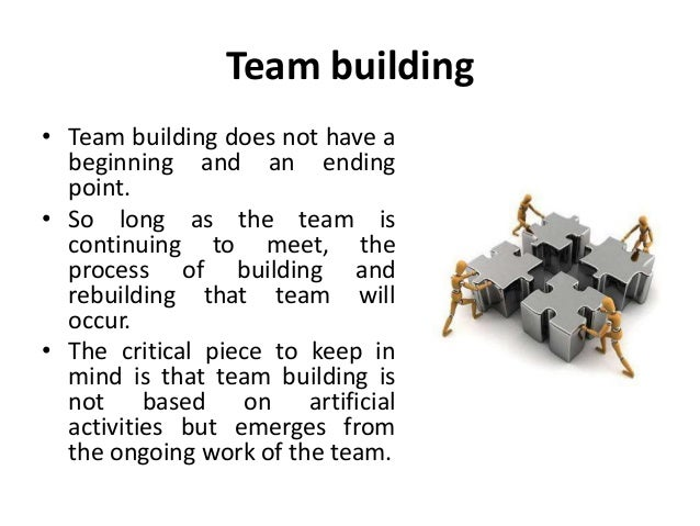 techniques of team building for organizational development The first rule of team building is an obvious one: to lead a team effectively, you must first establish your leadership with each team member remember that the most effective team leaders build their relationships of trust and loyalty, rather than fear or the power of their positions.
