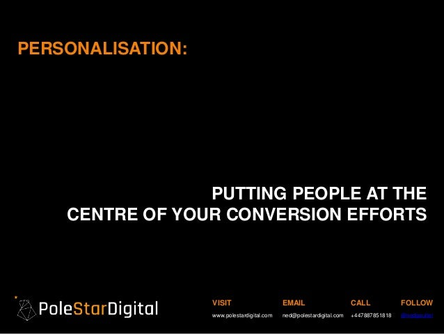 VISIT www.polestardigital.com EMAIL ned@polestardigital.com CALL +447887851818 FOLLOW @nedpoulter PERSONALISATION: PUTTING...