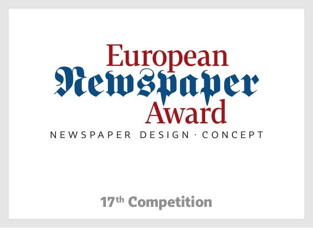 1 17th Competition Newspaper N e w s p a p e r D e s i g n · C O N C EP T European Award