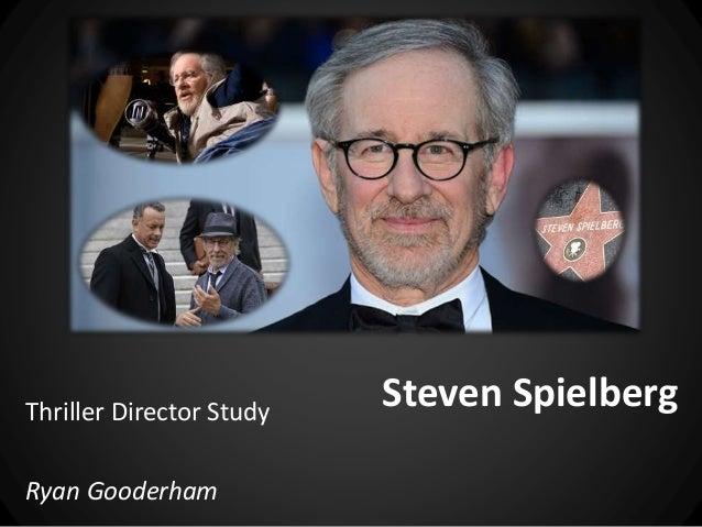 Steven SpielbergThriller Director Study Ryan Gooderham