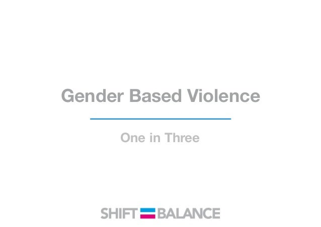 Gender Based Violence One in Three