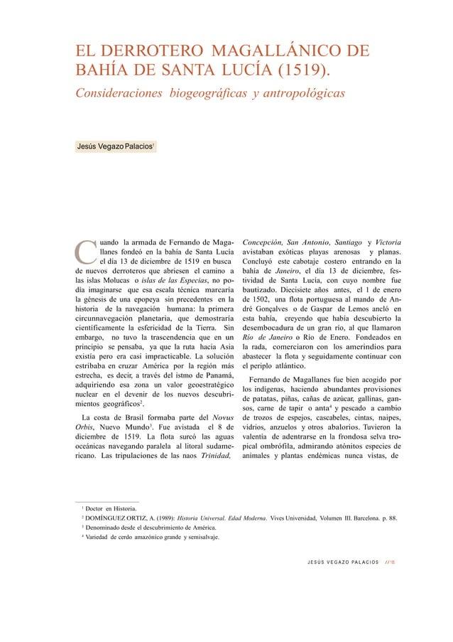J E S Ú S V E G A Z O PA L A C I O S // 185 C EL DERROTERO MAGALLÁNICO DE BAHÍA DE SANTA LUCÍA (1519). Consideraciones bio...