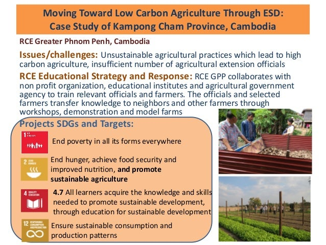 Moving Toward Low Carbon Agriculture Through ESD: Case Study of Kampong Cham Province, Cambodia RCE Greater Phnom Penh, Ca...