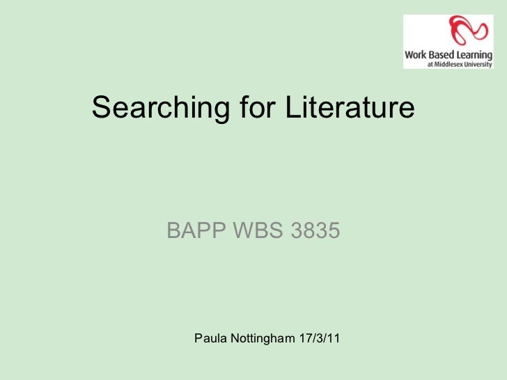 Searching for Literature BAPP WBS 3835 Paula Nottingham 17/3/11