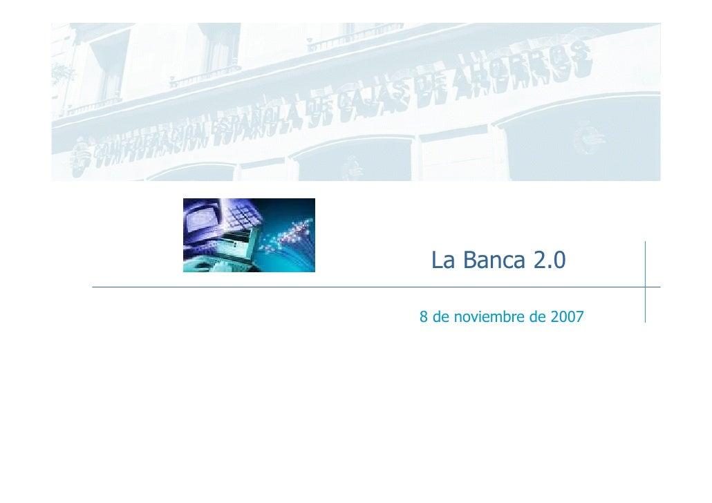 La Banca 2.0  8 de noviembre de 2007