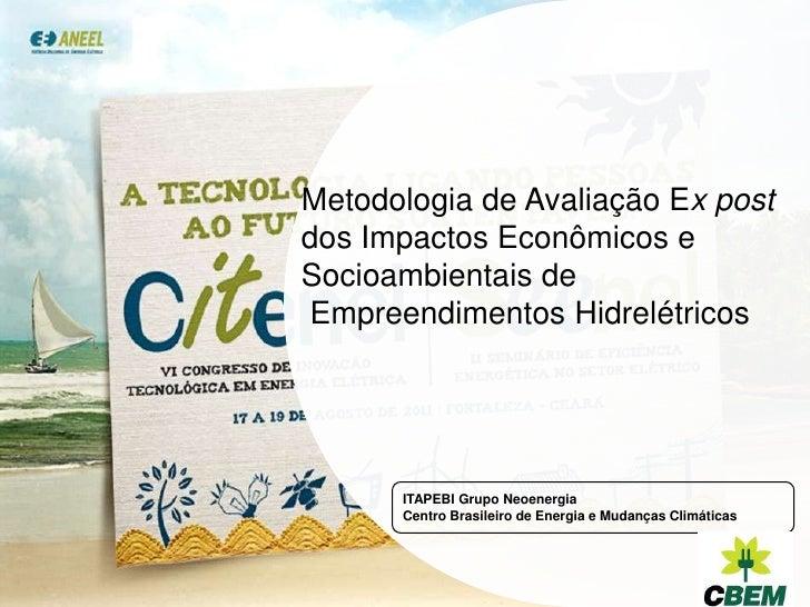Metodologia de Avaliação Ex post<br />dos Impactos Econômicos e                            Socioambientais de<br /> Empree...